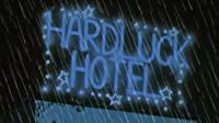 Hardluck Hotel
