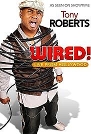 Tony Roberts: Wired! (2010) - IMDb