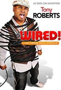 Primary photo for Tony Roberts: Wired!