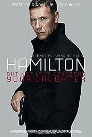 Mikael Persbrandt in Hamilton: Men inte om det gäller din dotter (2012)