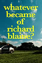 Whatever Became Of Richard Blaine?