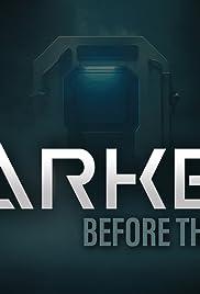 Darken: Before the Dark Poster