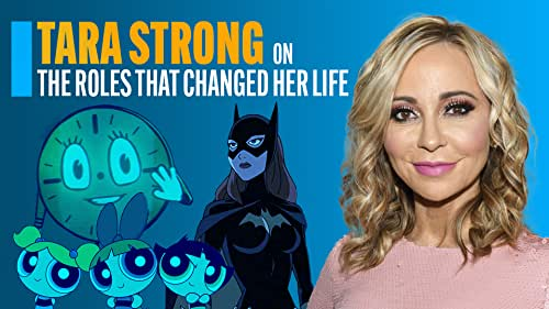 Tara Strong on the Roles That Changed Her Life