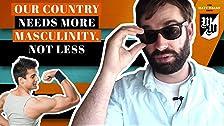 Nuestro país necesita más masculinidad, no menos