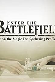 Enter the Battlefield: Life on the Magic - The Gathering Pro Tour(2016) Poster - Movie Forum, Cast, Reviews