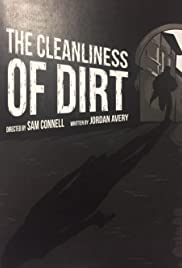 The Cleanliness of Dirt Poster
