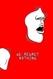 We Regret Nothing Poster
