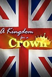 A Kingdom for a Crown(2020) Poster - Movie Forum, Cast, Reviews