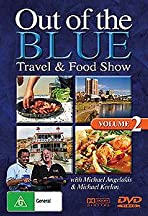 Out of the Blue: Travel & Food Show - Volume 2