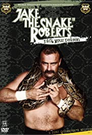 Jake 'The Snake' Roberts: Pick Your Poison (2005) Poster - Movie Forum, Cast, Reviews
