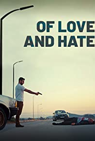 Primary photo for Of Love and Hate