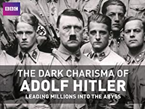 Where to stream The Dark Charisma of Adolf Hitler