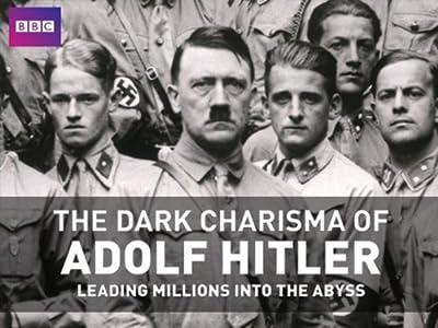 Películas más descargables The Dark Charisma of Adolf Hitler: Episode #1.3 by Laurence Rees  [mts] [QHD] [640x640]