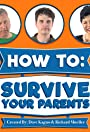 How to Survive Your Parents