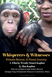 Whisperers and Witnesses: Primate Rescue, A Visual Journey Poster