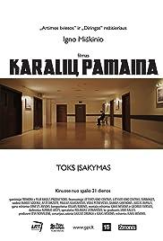 Karaliu pamaina(2016) Poster - Movie Forum, Cast, Reviews