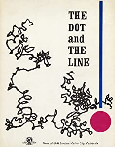 The Dot and the Line: A Romance in Lower Mathematics Chuck Jones