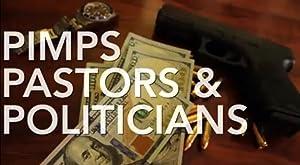 Pimps, Pastors, & Politicians