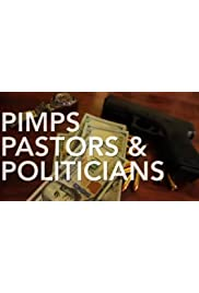 Pimps, Pastors, & Politicians