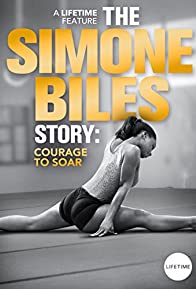 Primary photo for The Simone Biles Story: Courage to Soar