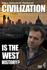 Primary photo for Civilization: Is the West History?