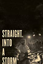 Straight into a Storm (2018) Poster