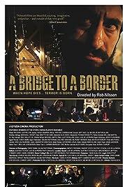 A Bridge to a Border Poster
