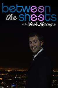 Best movie downloading sites for pc Between the Sheets with Josh Macuga USA [360x640]