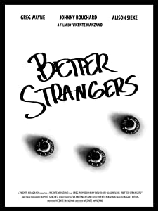 Go watch full movie Better Strangers by none [mkv]
