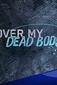 Over My Dead Body (2015)