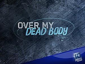 Where to stream Over My Dead Body