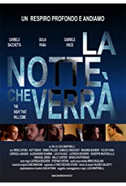 La notte che verrà: The night that will come
