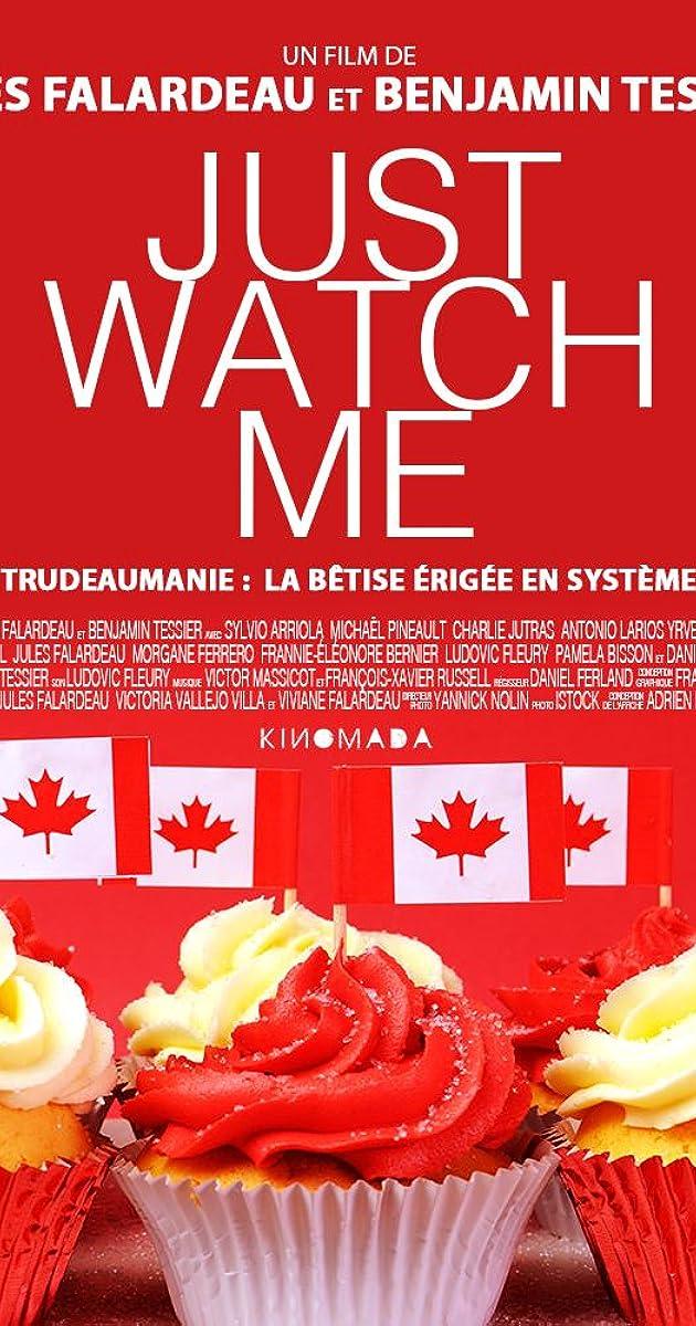 Just Watch Me 2016 Imdb