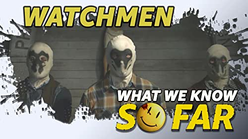 """What We Know About """"Watchmen"""" ... So Far"""