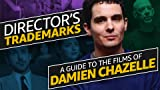 Director's Trademarks: A Guide to the Films of Damien Chazelle