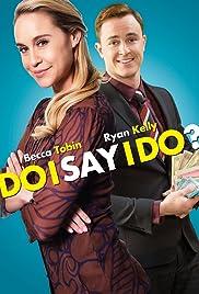 Do I Say I Do? Poster