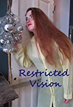Restricted Vision