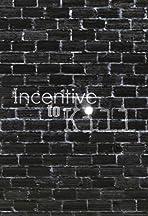 Incentive to Kill
