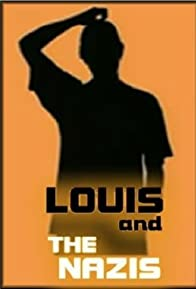 Primary photo for Louis and the Nazis