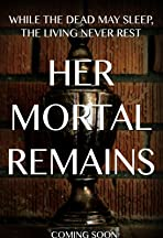 Her Mortal Remains
