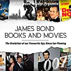 The Evolution of our Favourite Spy Since Ian Fleming: James Bond Books and Movies (2020)