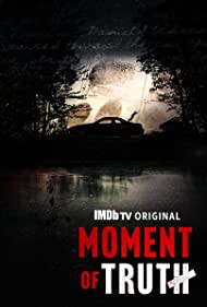 Moment of Truth (2021)