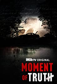 Moment of Truth (2021 ) Free Tv Series
