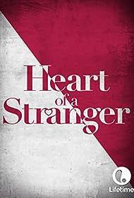 Heart of a Stranger (2002) Poster - Movie Forum, Cast, Reviews