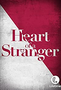 Primary photo for Heart of a Stranger