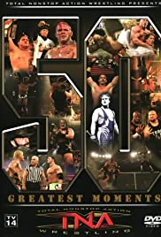 TNA Wrestling: The 50 Greatest Moments Poster