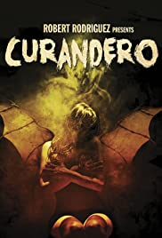 Curandero (2005) Poster - Movie Forum, Cast, Reviews