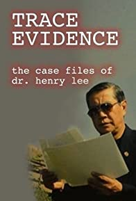 Primary photo for Trace Evidence: The Case Files of Dr. Henry Lee