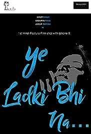 Ye Ladki Bhi Na… (2019)