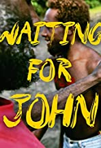Waiting for John